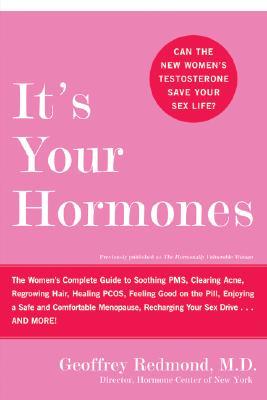 It's Your Hormones By Redmond, Geoffrey, M.D.