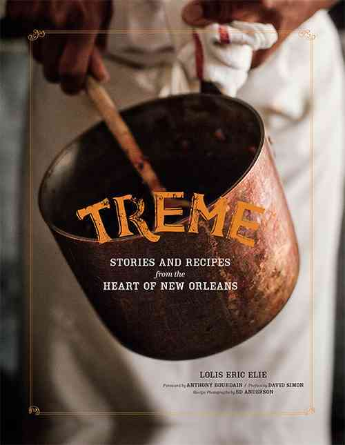 Treme: the Cookbook By Elie, Lolis Eric/ Bourdain, Anthony (FRW)